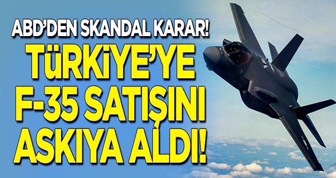 ABD'den skandal karar! Türkiye'ye F-35 satışını askıya aldı