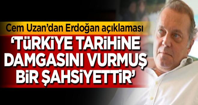 Cem Uzan'dan Erdoğan açıklaması
