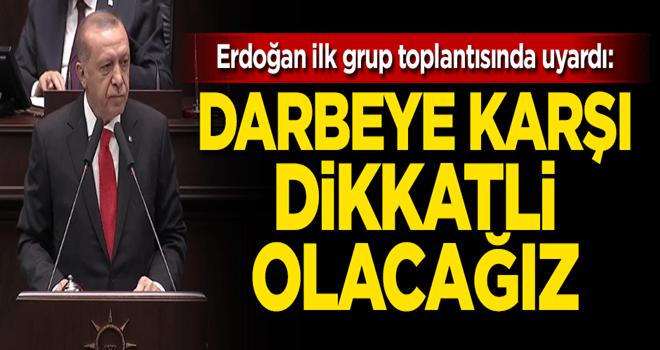 Cumhurbaşkanı Erdoğan'dan yeni vekillere darbe uyarısı!