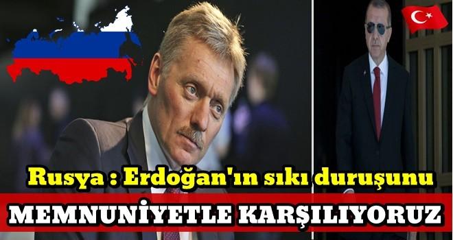 Rusya'dan flaş açıklama: Erdoğan'ın sıkı duruşunu memnuniyetle karşılıyoruz
