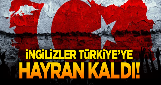 İngilizler Türkiye'nin Cerablus'ta yaptıklarına hayran kaldı