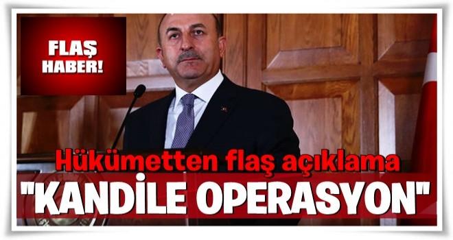 Hükümetten flaş 'Kandil Operasyonu' açıklaması
