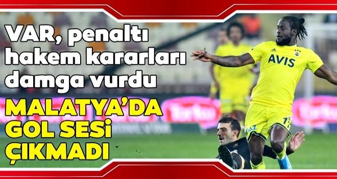 Fenerbahçe Malatya'da 2 puan bıraktı