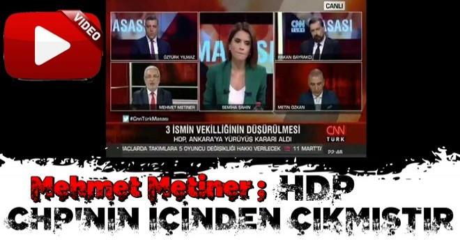 Mehmet Metiner, HDP'lilerin siyasi kökenini açıkladı