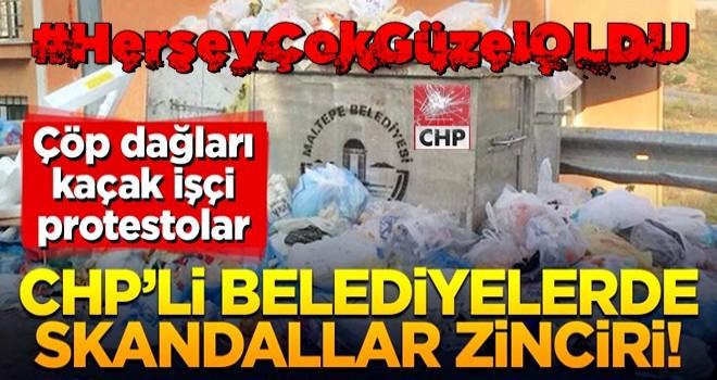 CHP'li belediyede skandallar zinciri! Çöp dağları, kaçak işçi, protestolar