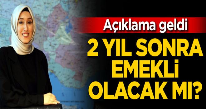 AK Partili Rumeysa Kadak 2 yıl sonra emekli olacak mı? Açıklama geldi
