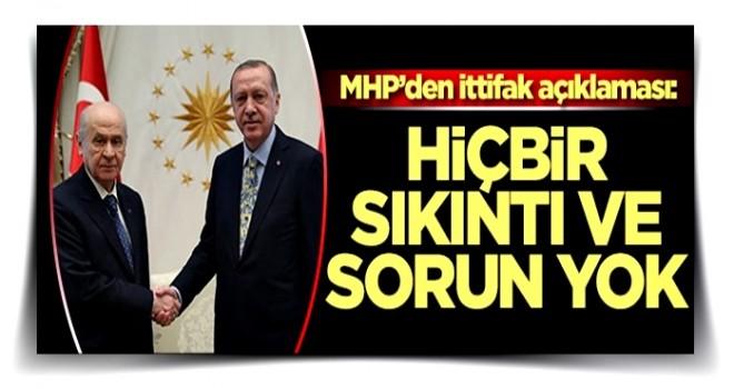 MHP'den İttifak açıklaması: Hiçbir sıkıntı yok