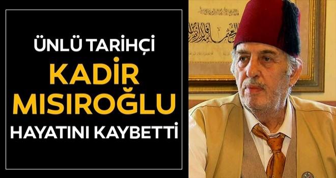 Kadir Mısıroğlu hayatını kaybetti! Ünlü tarihçi Kadir Mısıroğlu kimdir?