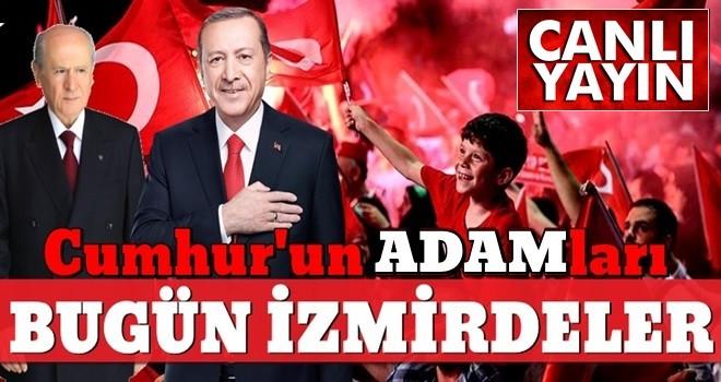 Başkan Erdoğan ile Bahçeli'nin ilk ortak mitingi bugün İzmir'de .