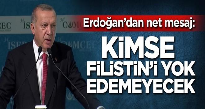 Başkan Erdoğan ; Kimse Filistin'i yok edemeyecektir.