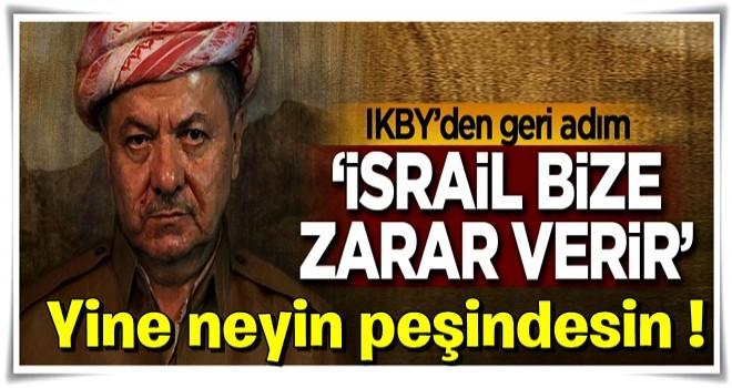 IKBY'den geri adım: İsrail bize zarar verir