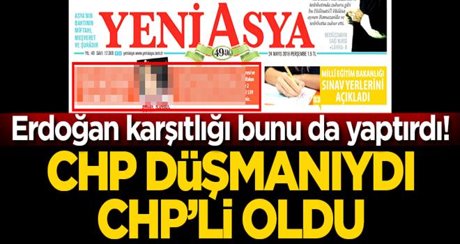Erdoğan düşmanlığı bunu da yaptırdı!.. CHP düşmanıydı, CHP'li oldu