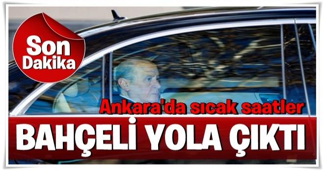 Ankara'da sıcak dakikalar! Bahçeli yola çıktı