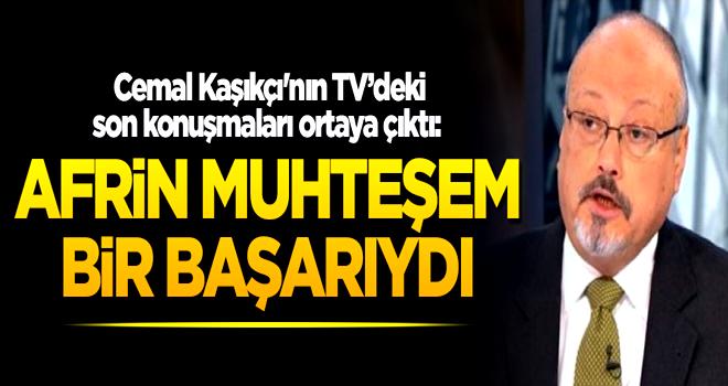 Cemal Kaşıkçı'nın TV'deki son konuşmaları ortaya çıktı: Afrin muhteşem bir başarıydı