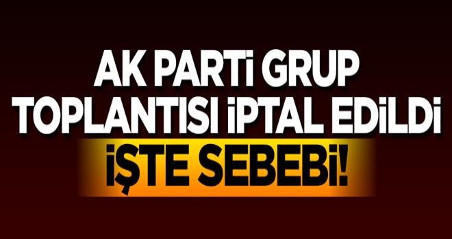 AK Parti Grup Toplantısı iptal edildi... İşte sebebi!