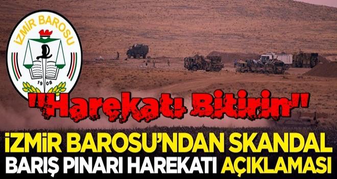 İzmir Barosu'ndan skandal Barış Pınarı Harekatı açıklaması