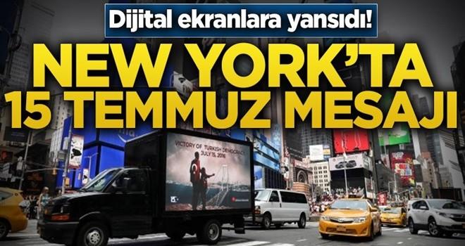 New York'ta dijital ekranla 15 Temmuz mesajı! .