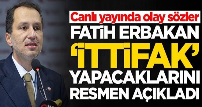 Fatih Erbakan ittifak yapacaklarını açıkladı