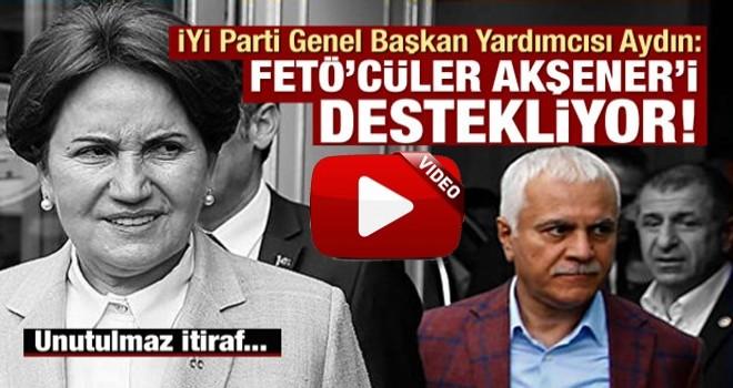 Koray Aydın: Cemaat mensupları (Fetöcüler) Meral Akşener'i destekliyor