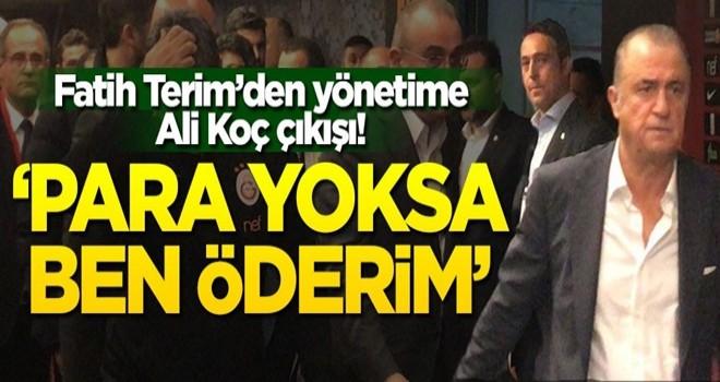 Fatih Terim'den yönetime Ali Koç çıkışı! 'Para yoksa ben öderim'