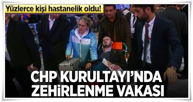 CHP Kurultayı'nda çok sayıda kişi zehirlendi .