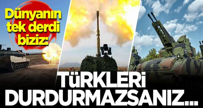Dünyanın derdi Türkiye! 'Türkleri durdurmazsanız...