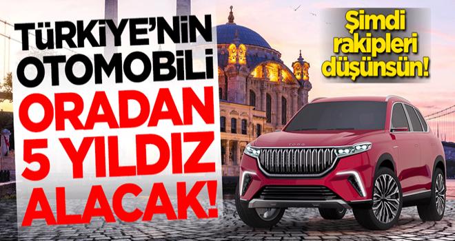 Şimdi rakipleri düşünsün! Türkiye'nin otomobili oradan 5 yıldız alacak
