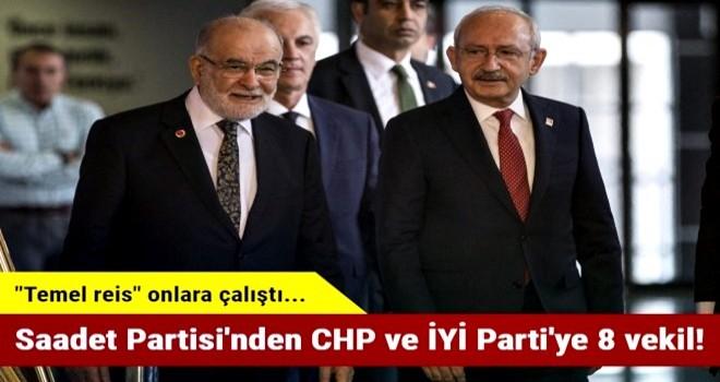 Saadet Partisi'nden CHP ve İYİ Parti'ye 8 vekil!
