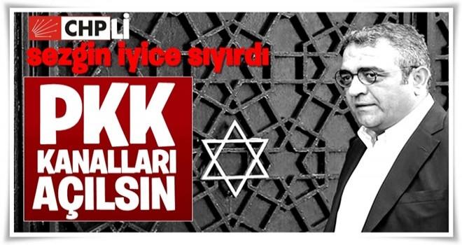 CHP'li Tanrıkulu'ndan bir skandal daha: O kanallar açılsın!