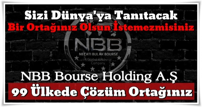 NBB Bourse Holding A.Ş tüm sektör firmalarına sesleniyor..