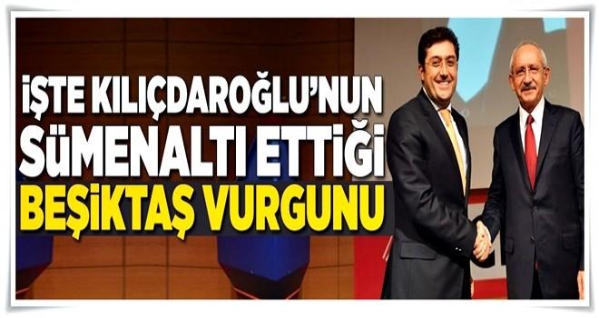 İşte Kılıçdaroğlu'nun sümenaltı ettiği 'Beşiktaş vurgunu' .