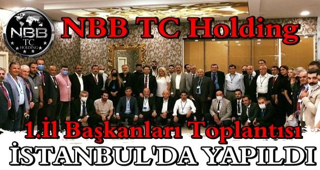 NBB TC Holding Türkiye İl Başkanları Toplantısı İstanbul'da gerçekleşti.