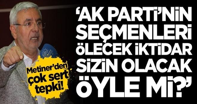 Mehmet Metiner'den çok sert tepki: AK Parti'nin yaşlı seçmenleri ölecek iktidar sizin olacak öyle mi?