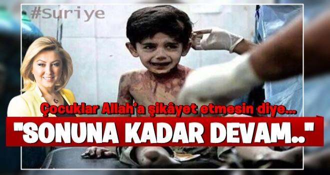 Çocuklar Allah'a şikâyet etmesin diye...
