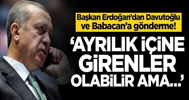 Başkan Erdoğan'dan Davutoğlu ve Babacan'a gönderme! 'Ayrılık içine girenler olabilir ama…'
