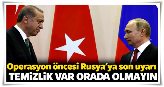 Türkiye'den Rusya'ya son uyarı! Orada olmayın
