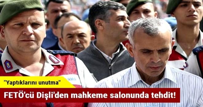 FETÖ'cü Dişli'den mahkeme salonunda tehdit!