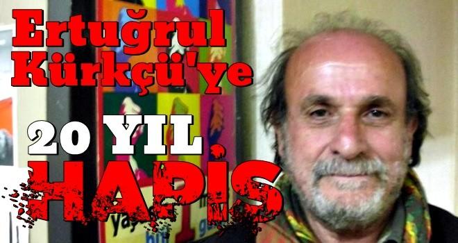 HDP'li Ertuğrul Kürkcü'ye 20 yıla kadar hapis istemi