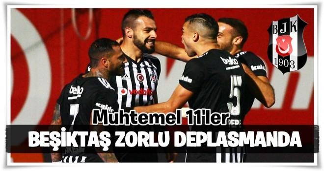 Beşiktaş zorlu deplasmanda! Muhtemel 11'ler