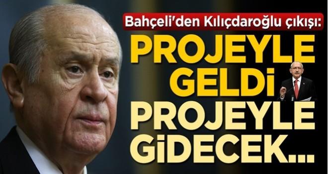 Devlet Bahçeli'den Kemal Kılıçdaroğlu çıkışı: Projeyle geldi, projeyle gidecek...