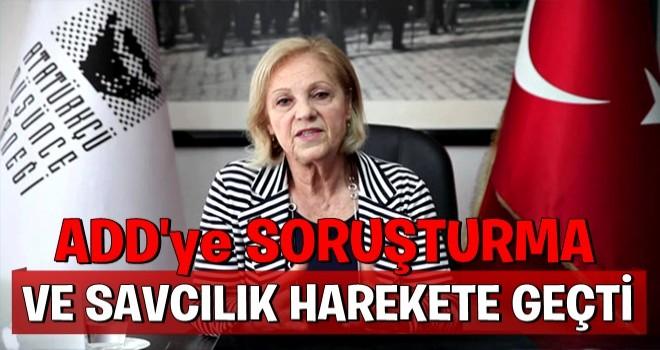 Ankara Cumhuriyet Başsavcılığı ADD hakkında soruşturma başlattı