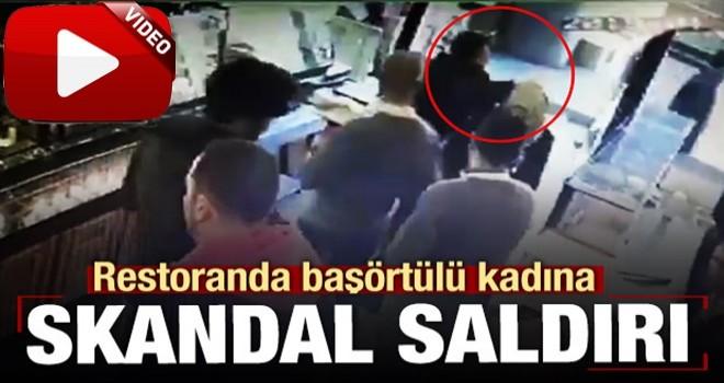 Restoranda başörtülü kadına saldırı kamerada