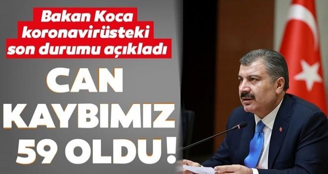 Sağlık Bakanı Koca Türkiye'deki son corona virüs vaka ve ölüm sayısını açıkladı! Coronavirüsten can kaybı 59 oldu