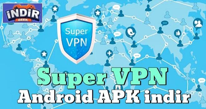 Super VPN Android APK indir