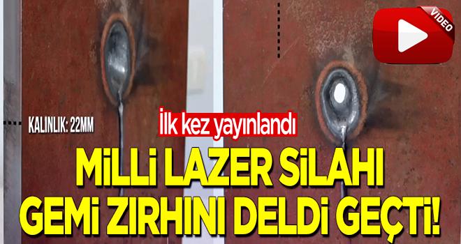 Milli IŞIN Lazer Silahı gemi zırhını deldi geçti!