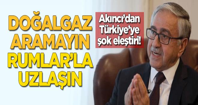 Akıncı'dan Türkiye'ye şok eleştiri: Doğalgaz aramayın, Rumlar'la uzlaşın