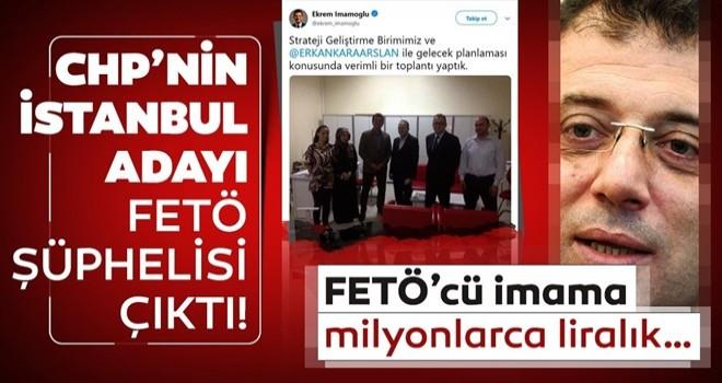 CHP'nin İstanbul adayı Ekrem İmamoğlu FETÖ şüphelisi çıktı .