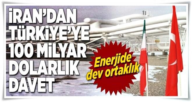 İran'dan Türkiye'ye 100 milyar dolarlık davet  .