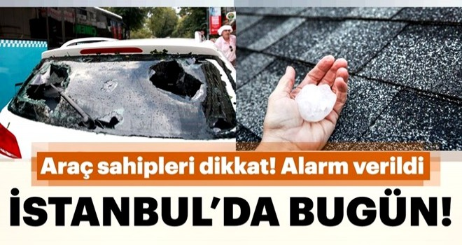 İstanbul'a dolu uyarısı! Araç sahipleri dikkat! Süper hücre ve dolu...