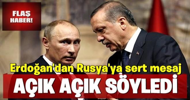 Açık açık söyledi! Erdoğan'dan Rusya'ya sert mesaj